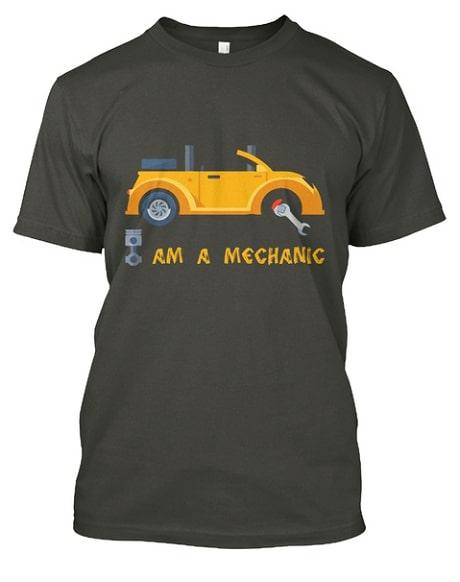 I Am A Mechanic T-Shirt